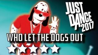 Just Dance 2017 Who Let The Dogs Out - 5* Stars