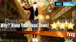 Why? (Keep Your Head Down) - TVXQ Just Dance Wii