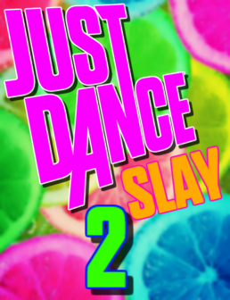 Just Dance SLAY 2 COVER