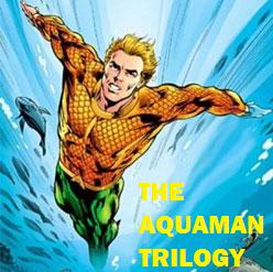 The Aquaman Trilogy Poster