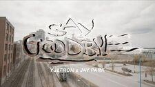Yultron X Jay Park 'Say Goodbye' (Feat