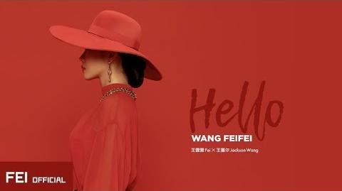 "王霏霏Fei ""Hello-feat.王嘉尔Jackson Wang"" 官方MV"