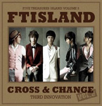 FT Island vol 3 - Cross & Change