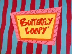 Life with Loopy Butterfly Loopy