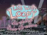 Life with Loopy Birthday Gala-Bration