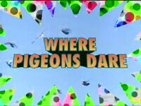 Action League Now! Where Pigeons dare