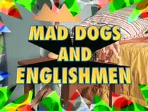 Action League Now! Mad Dogs and Englishmen