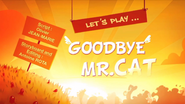 Let's Play Goodbye Mr. Cat