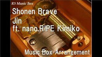 Shonen Brave Jin ft. nano.RIPE Kimiko Music Box