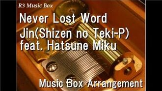 Never Lost Word Jin(Shizen no Teki-P) feat. Hatsune Miku Music Box