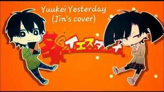 Yuukei Yesterday (Jin's cover)