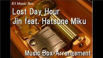 Lost Day Hour Jin feat. Hatsune Miku Music Box