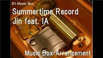 "Summertime Record Jin feat. IA Music Box (Anime ""Mekakucity Actors"" Ep.12 ED)"
