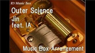 Outer Science Jin(Shizen no Teki-P) feat. IA Music Box