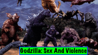Godzilla- Sex And Violence