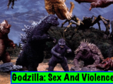 Godzilla: Sex And Violence