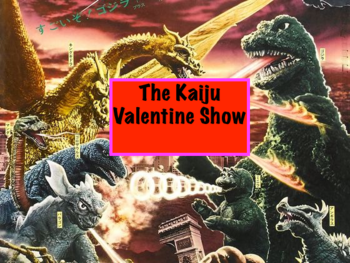The Kaiju Valentine Show