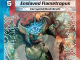 Enslaved Flametropus