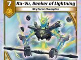 Ra-Vu, Seeker of Lightning
