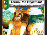 Fornax, the Juggernaut