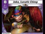 Joko, Lunatic Chimp