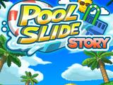Pool Slide Story