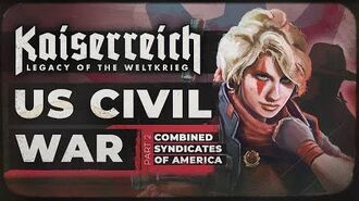 World Of Kaiserreich - US Civil War - part 2 - Combined Syndicates