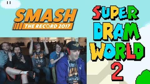 Super Dram World 2 by Grand POOBear (Smash The Record! 2017)
