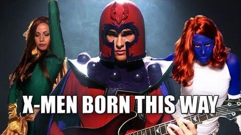 X-MEN BORN THIS WAY (Lady Gaga Parody)
