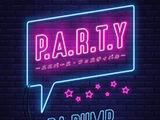 P. A. R. T. Y. ~Universe Festival~