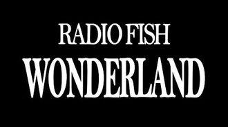 RADIO FISH/WONDERLAND(アニメ「カミワザ・ワンダ」EDテーマ)