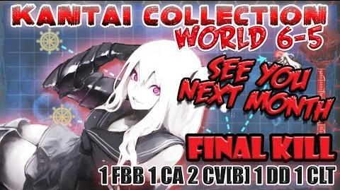 【KanColle】 World 6-5 6th Final Kill