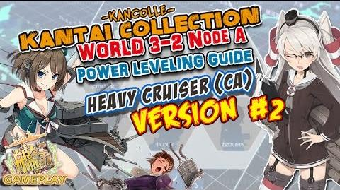 【KanColle Guide】 How to Power Level CAs in 3-2A Ver 2