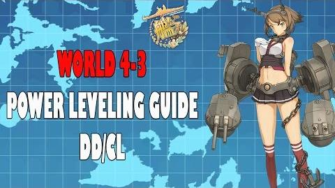 World 4-3 POWER LEVELING DD CL KANTAI COLLECTION GUIDE