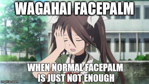 Wagahai facepalm
