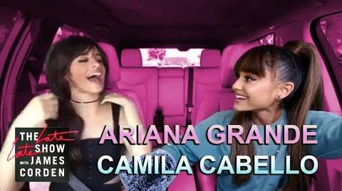 Ariana Grande & Camila Cabello Carpool Karaoke