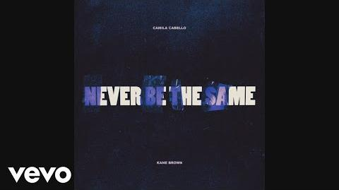 Camila Cabello - Never Be the Same (Audio) ft. Kane Brown