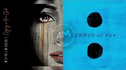 Camila Cabello Vs Ed Sheeran - Shape of crying in the club (Mashup)