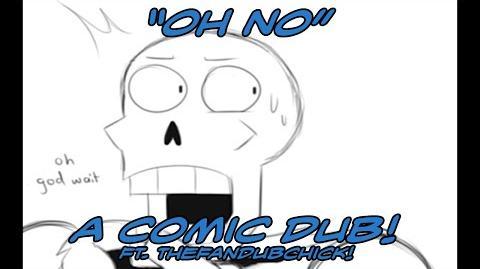 Oh No (Undertale comic dub)