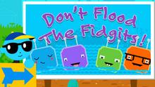 Dont-flood-the-fidgits