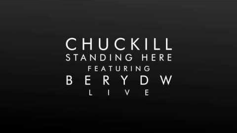 CHUCKILL - Standing Here ft. Berydw LIVE Audio