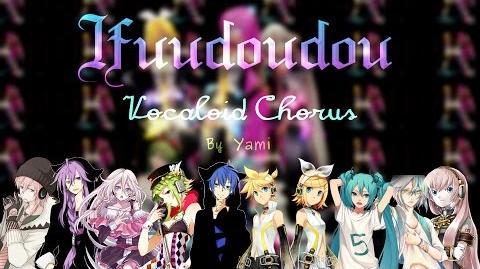 Ifuudoudou - Vocaloid Chorus