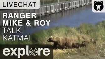 Ranger Mike and Ranger Roy Talk Katmai - Live Chat July 10, 2015 by Explore