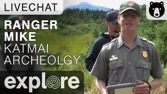 Katmai Archeology With Ranger Mike - Katmai National Park - Live Chat August 19, 2015