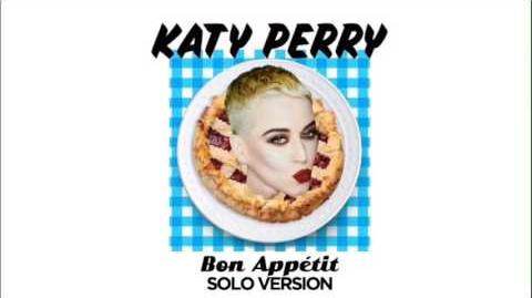 Katy Perry - Bon Appetit (Solo Version)