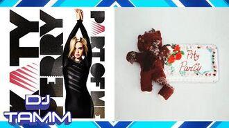 Katy Perry vs. Melanie Martinez - Part Of The Pity Party (Double Mashup Mix)