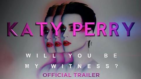 Katy Perry Will You Be My Witness? - Official Trailer