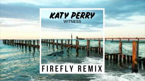 Katy Perry - Witness (FIREFLY Remix)