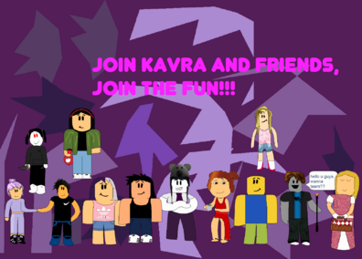 Join Kavra and Friends!!!
