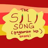 The Sili Song (Yayaman Ka)